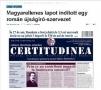 """""""CERTITUDINEA"""", """"mediatizată"""" intens în publicatiile maghiare online din Ungaria si România"""