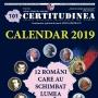 Un cadou de sărbători pentru români patrioti: Calendarul CERTITUDINEA - 2019. 12 ROMÂNI CARE AU SCHIMBAT LUMEA